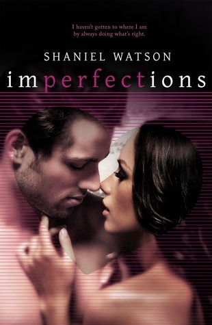 Imperfections (Imperfections #1)  by  Shaniel Watson