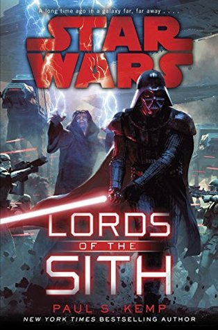 Lords of the Sith: Star Wars Paul S. Kemp