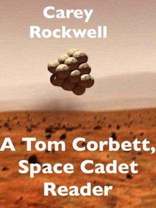 A Tom Corbett, Space Ranger Reader (Classic Martian Stories Book 7)  by  Carey Rockwell