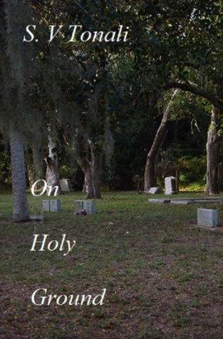 On Holy Ground  by  S. V. Tonali