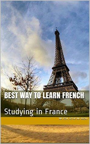 Best Way To Learn French: Studying in France NM Izzul Azfar NIK RAZALI