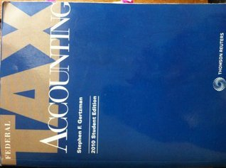 Federal Tax Accounting 2010 Student Edition Stephen F. Gertzman