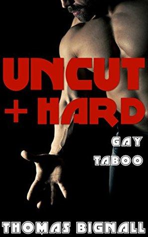 UNCUT & Hard  by  Thomas Bignall