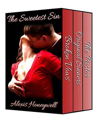 The Sweetest Sin: Three Tales of Forbidden Love and Lust  by  Alexis Honeywell