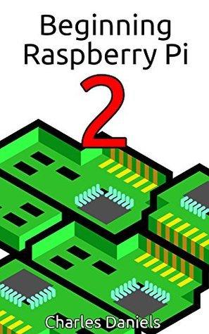 Beginning Raspberry Pi 2  by  Charles Daniels