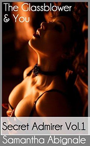 Lesbian Erotica: Your Secret Admirer: The Glassblower & You  by  Samantha Abignale