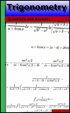 Trigonometry: Questions and Answers  by  George Duckett