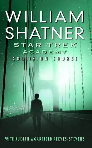 Star Trek: The Academy--Collision Course  by  William Shatner