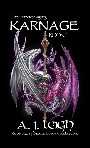 Karnage (The Phoenix Ashes Trilogy Book 1)  by  A.J. Leigh