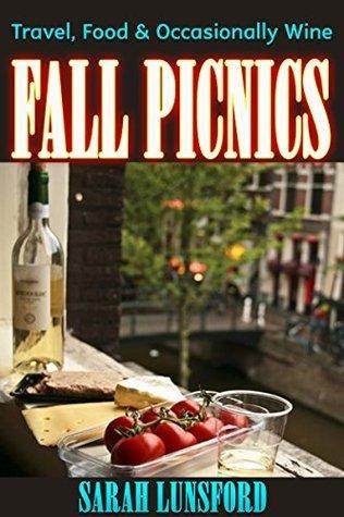 Travel, Food, Occasionally Wine: Fall Picnics Sarah Lunsford