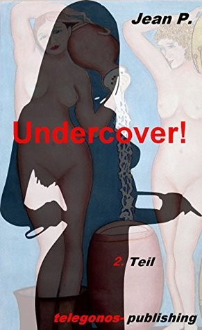 Undercover!: 2.Teil Jean P.