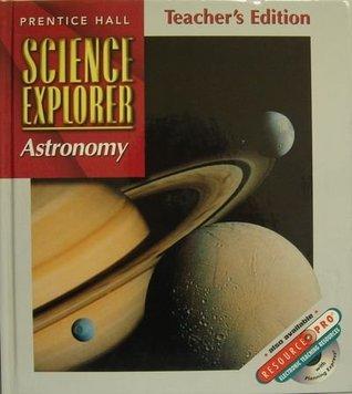 Astronomy, Teachers Edition (Science Explorer, Vol. J) Michael J. Padilla