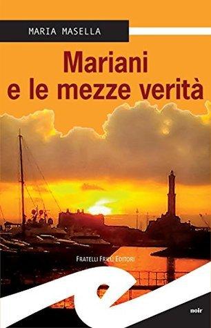 Mariani e le mezze verità Maria Masella