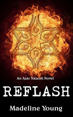 Reflash (An Azar Nazemi Novel Book 2) Madeline Young