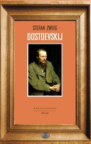 Dostoevskij  by  Stefan Zweig