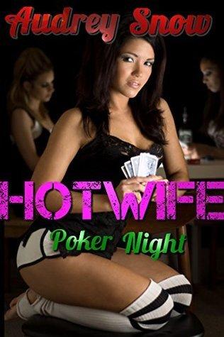 Hotwife: Poker Night Audrey Snow
