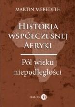 Historia współczesnej Afryki. Pół wieku niepodległości  by  Martin Meredith