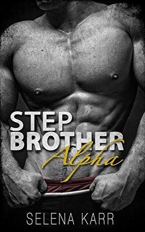 Stepbrother Alpha  by  Selena Karr