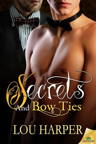 Secrets and Bow Ties (Secrets, #3)  by  Lou Harper