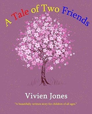 A TALE OF TWO FRIENDS  by  Vivien Jones