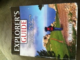 Explorers Guide: Starting Your College Journey with a Sense of Purpose MILLARD BILL