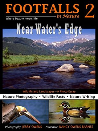 FOOTFALLS 2: Near Waters Edge: Wildlife and Landscapes-A Photo Essay (FOOTFALLS in Nature Series)  by  Nancy Owens Barnes