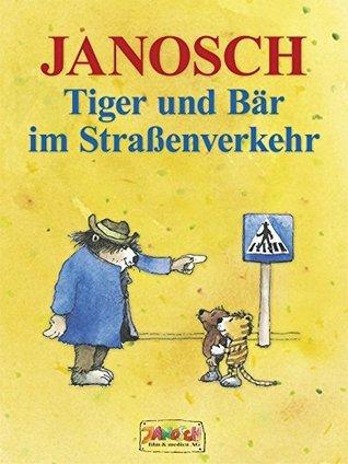 Tiger und Bär im Straßenverkehr  by  Janosch