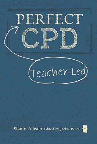 Perfect Teacher-Led CPD (Perfect series) Shaun Allison