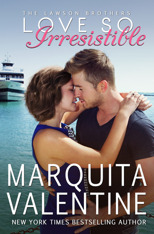 Love So Irresistible (The Lawson Brothers, #3)  by  Marquita Valentine