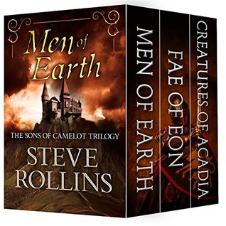 Sons of Camelot: The Complete Trilogy Steve Rollins