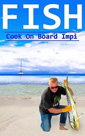 Fish: Cook on Board Impi  by  Cat Impi