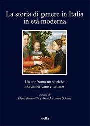 La storia di genere in Italia in età moderna: Un confronto tra storiche nordamericane e italiane Elena Brambilla