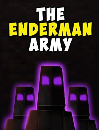 The Enderman Army: A Miner Mob Novel (Unofficial)  by  Amplified Publishing