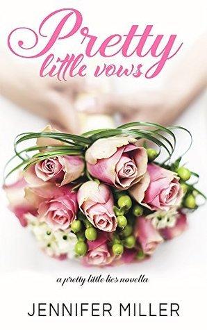 Pretty Little Vows (Pretty Little Lies, #3.5)  by  Jennifer    Miller