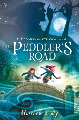 The Peddlers Road (The Secrets of the Pied Piper, #1) Matthew  Cody