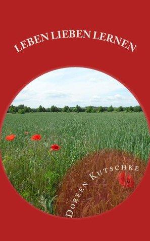 Leben-Lieben-Lernen  by  Doreen Kutschke