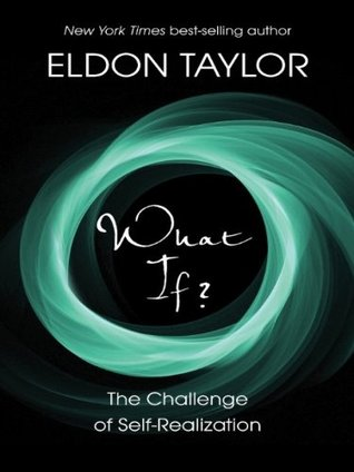 What if?  by  Eldon Taylor