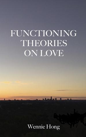 Functioning Theories on Love Wennie Hong