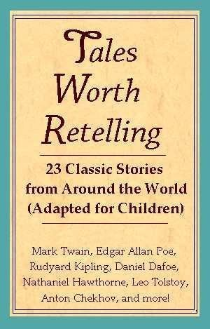 Tales Worth Retelling: 23 Classic Stories from Around the World Herzl Fife