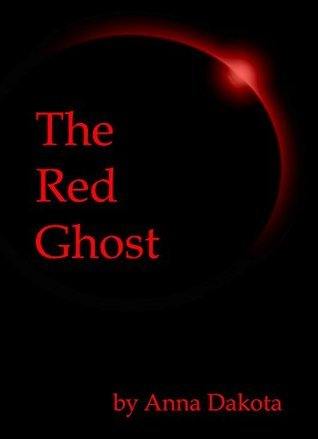 The Red Ghost  by  Anna Dakota