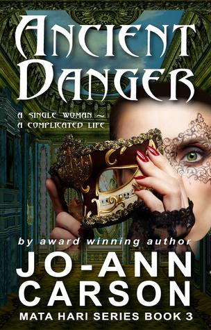 Ancient Danger (Mata Hari, #3) Jo-Ann Carson