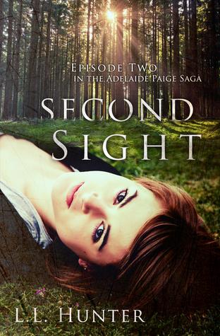 Second Sight (The Adelaide Paige Saga #2) L.L. Hunter