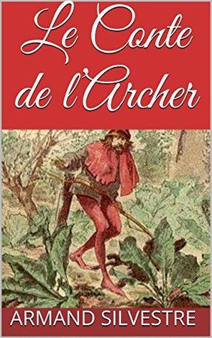 Le Conte de lArcher  by  Armand Silvestre