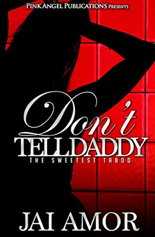 Dont Tell Daddy  by  Jai Amor