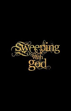 Sweeping with God  by  Kevin Semeniuk