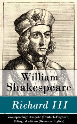 Richard III - Zweisprachige Ausgabe (Deutsch-Englisch) / Bilingual edition William Shakespeare