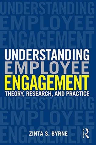 Understanding Employee Engagement: Theory, Research, and Practice (Applied Psychology Series)  by  Zinta S. Byrne