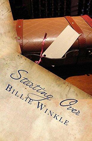 Starting Over  by  Billie Winkle