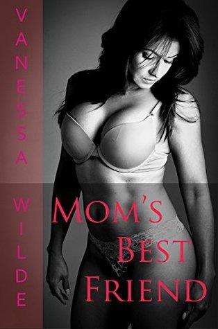 Moms Best Friend  by  Vanessa Wilde