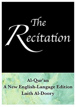 The Recitation: Al-Quran, a New English-Language Edition  by  Laith Al-Doory